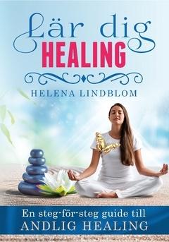 Lär dig healing - bok av Helena Lindblom