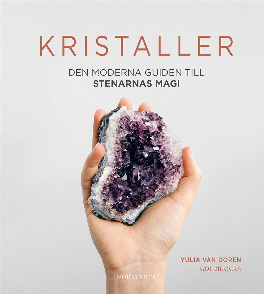 Kristaller: den moderna guiden till stenarnas magi
