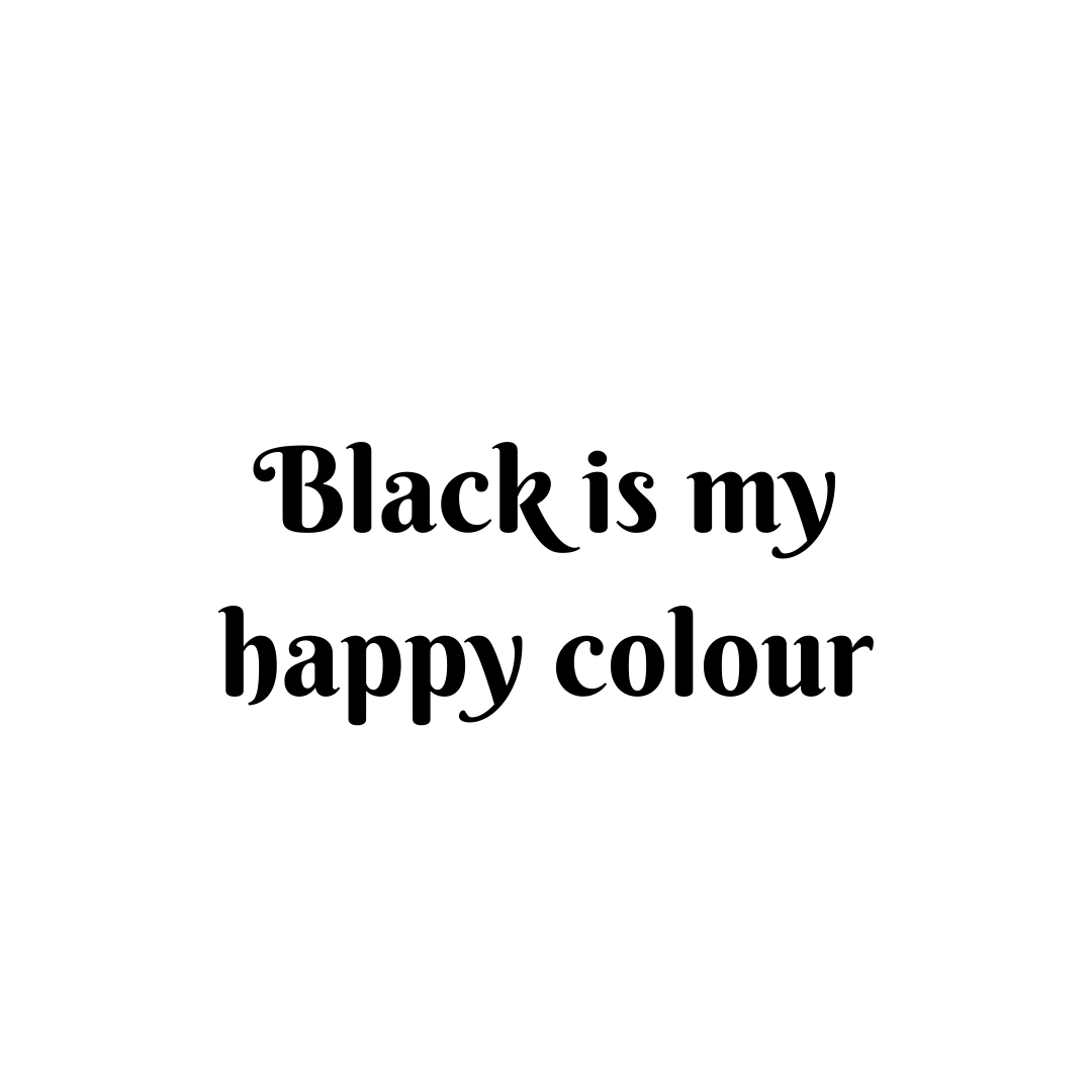 Black is my happy