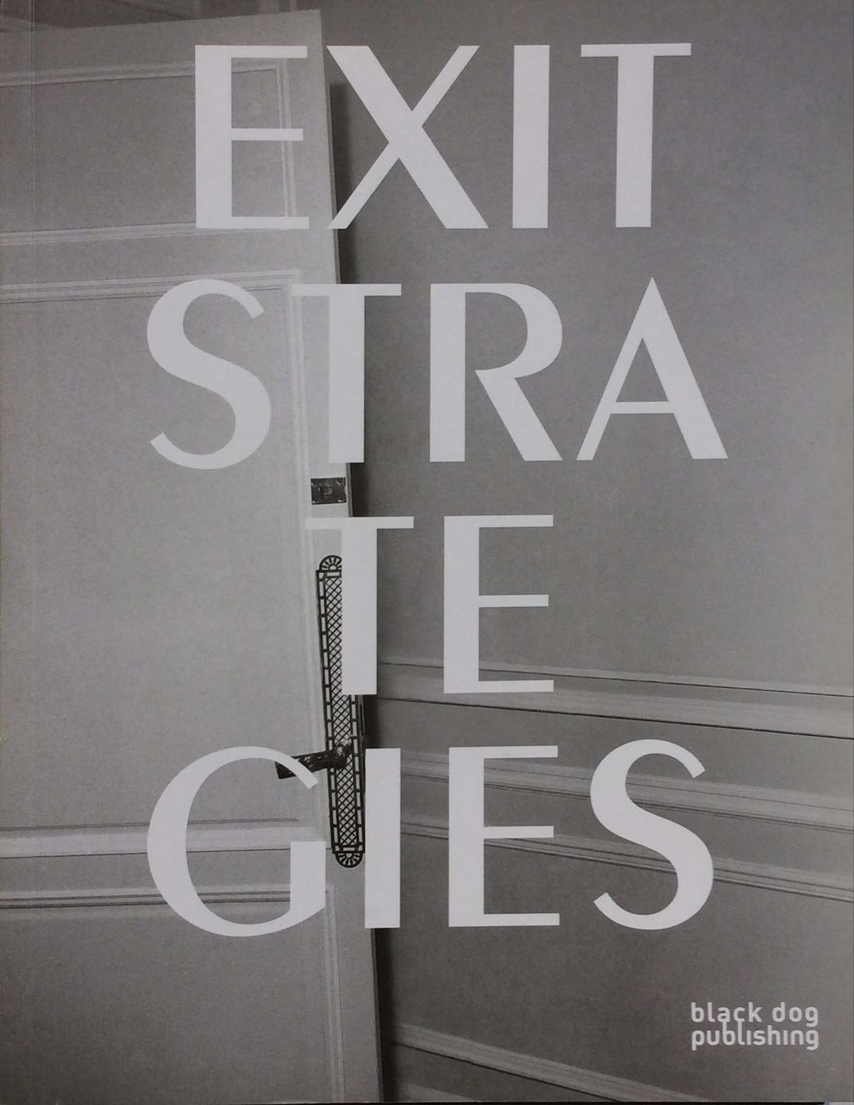 Black Dog Publishing. Exit Strategies