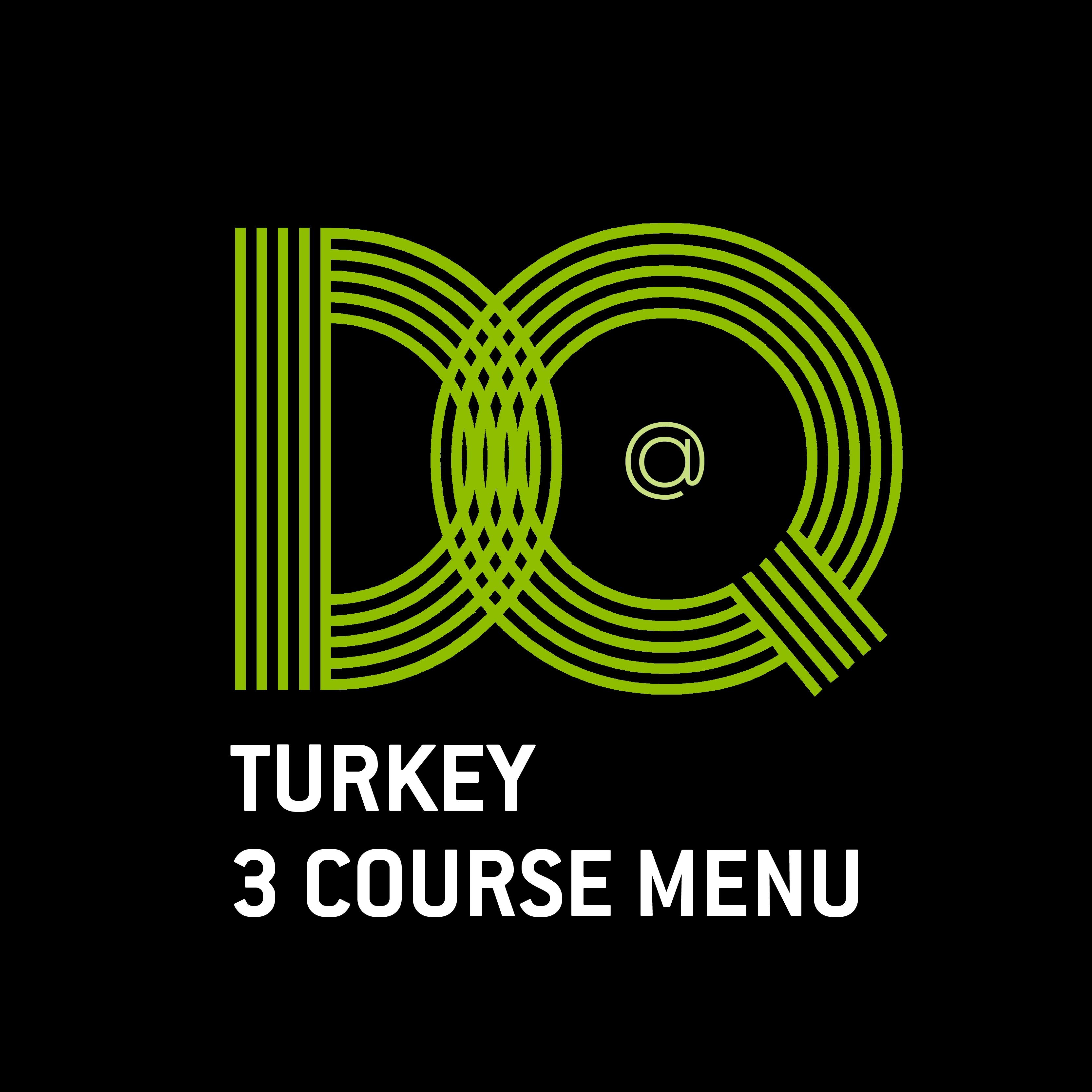 21. DQ - TURKEY 3 COURSE MENU