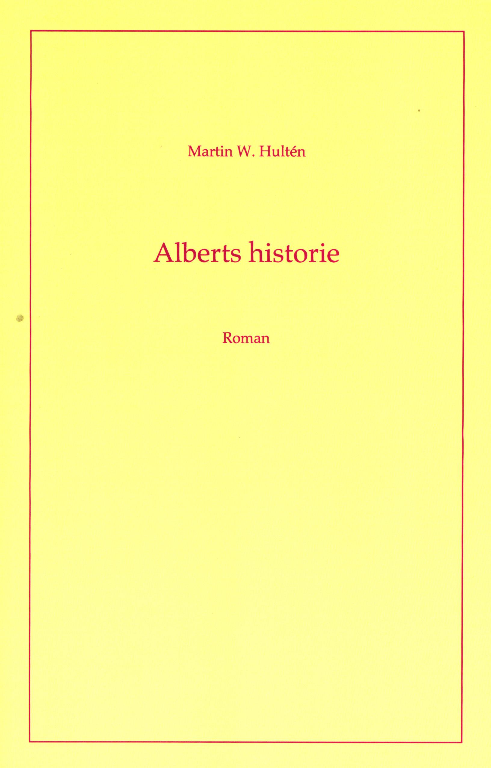 Alberts historie af Martin W. Hultén - 9788797264805