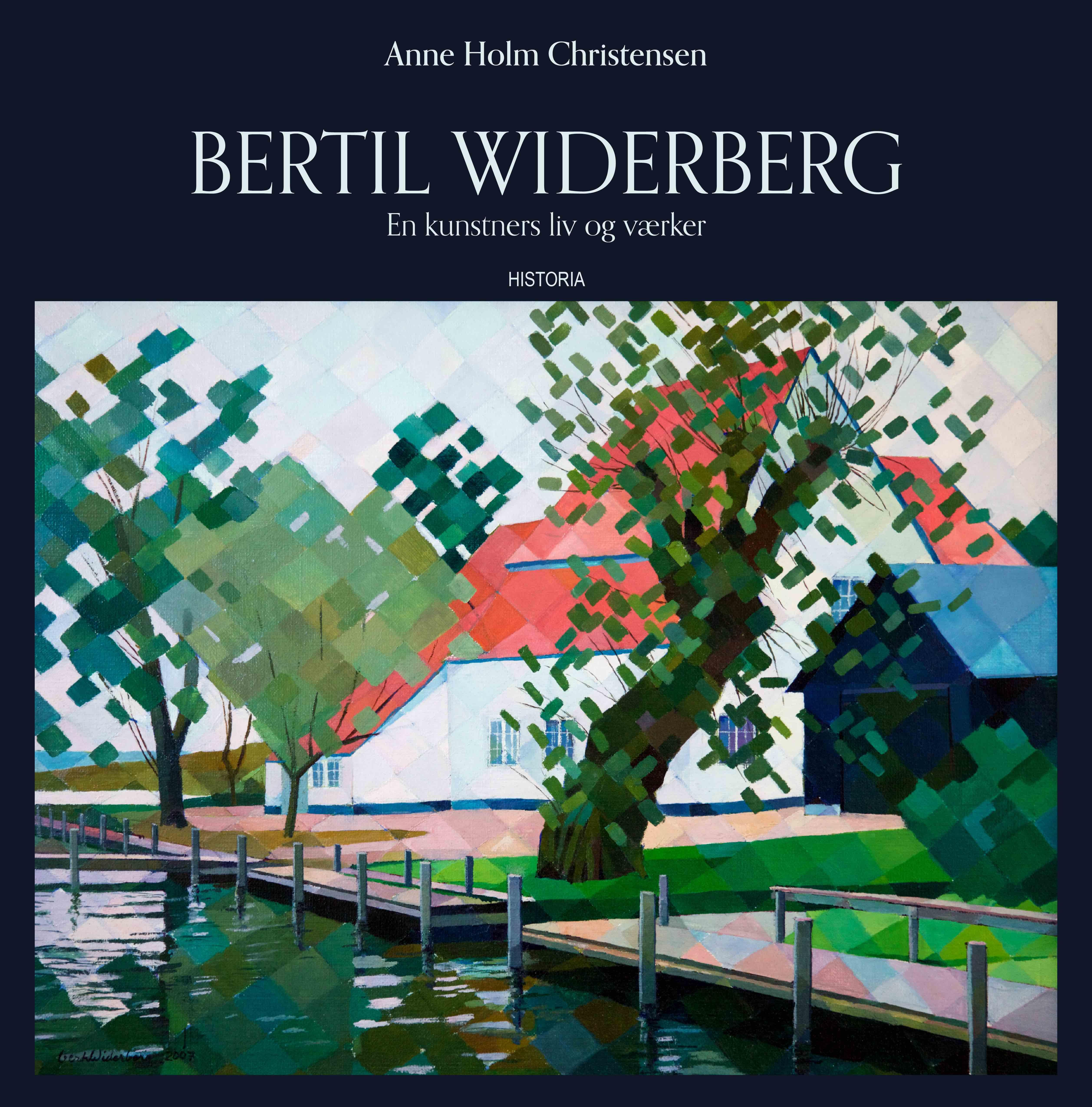 Bertil Widerberg - En kunstners liv og værker af Anne Holm Christensen