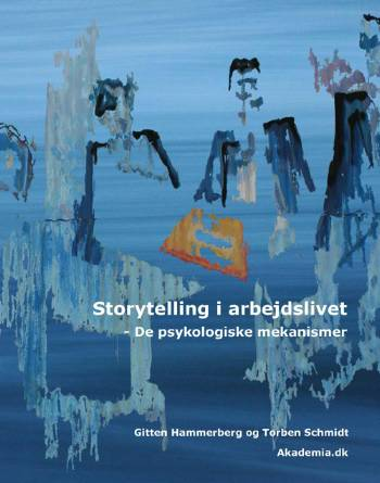 Storytelling i arbejdslivet af Gitten Hammerberg og Torben Schmidt