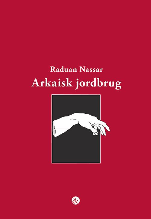 Arkaisk jordbrug af Raduan Nassar - 9788771515718