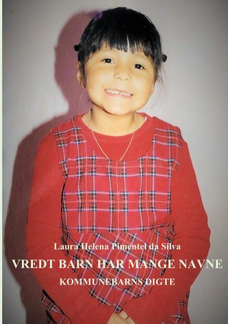 Vredt barn har mange navne - Kommunebarns digte af Laura Helena Pimentel da Silva