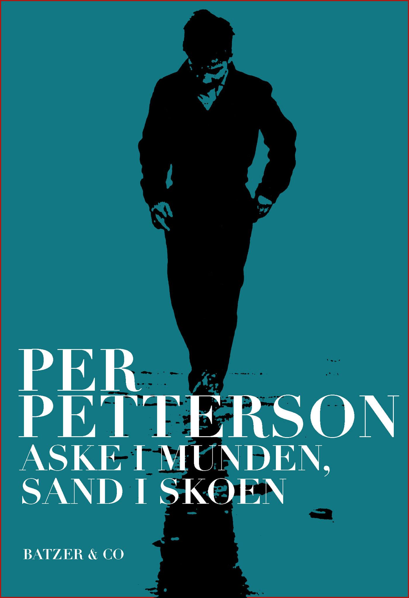 Aske i munden, sand i skoen af Per Petterson