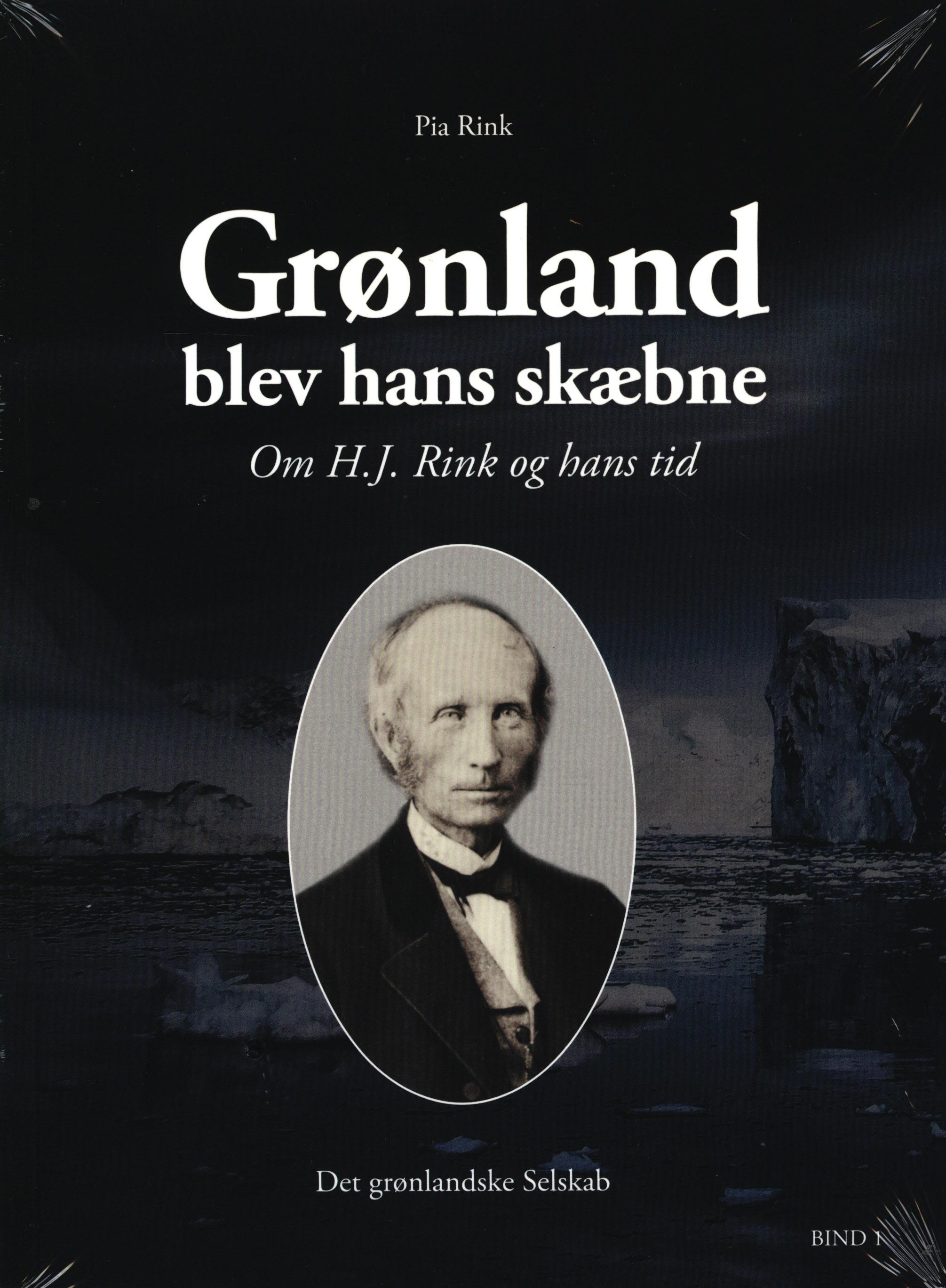 Grønland blev hans skæbne af Pia Rink - 9788798916819