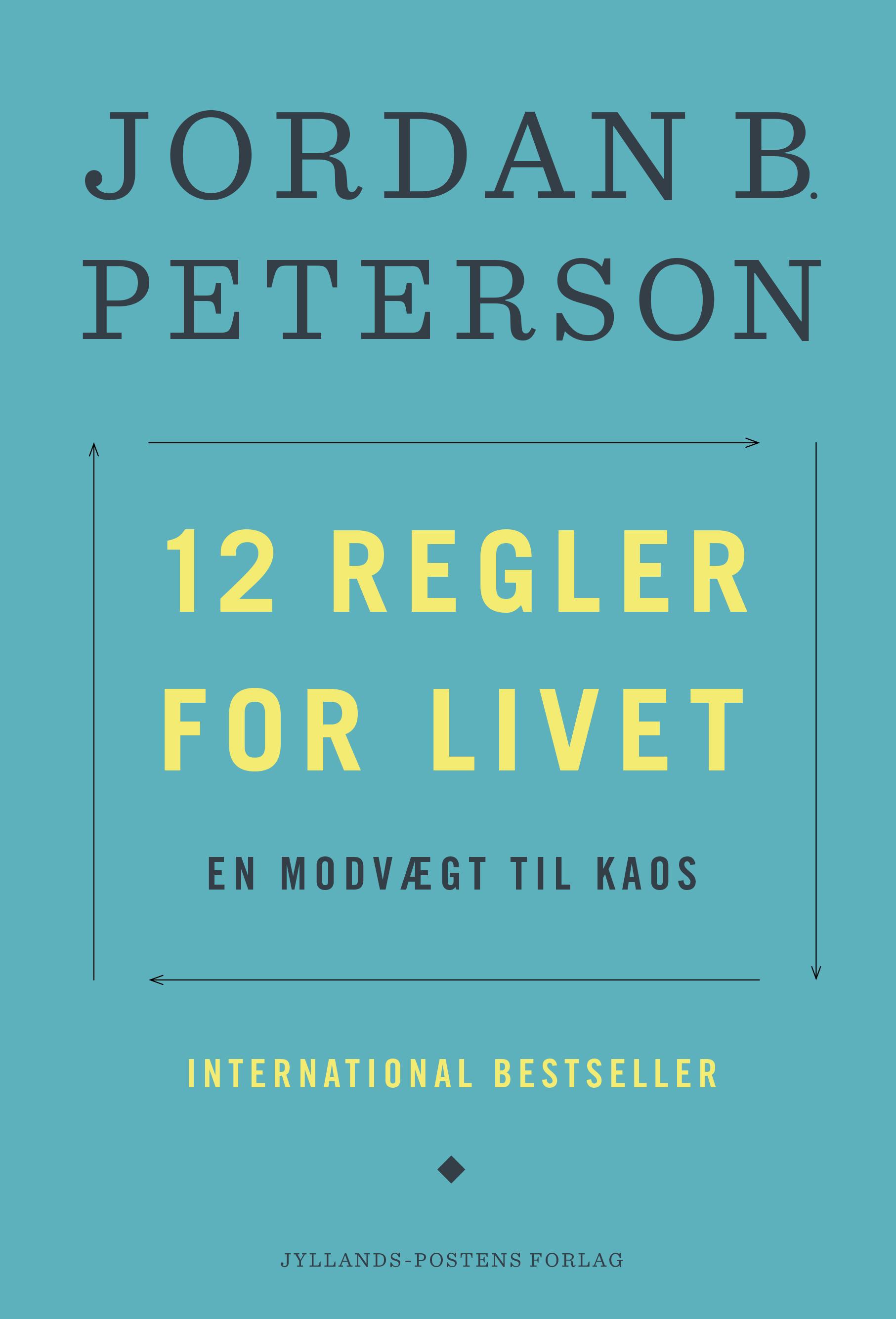 12 regler for livet. - En modgift til kaos af Jordan B. Peterson - 9788740048483