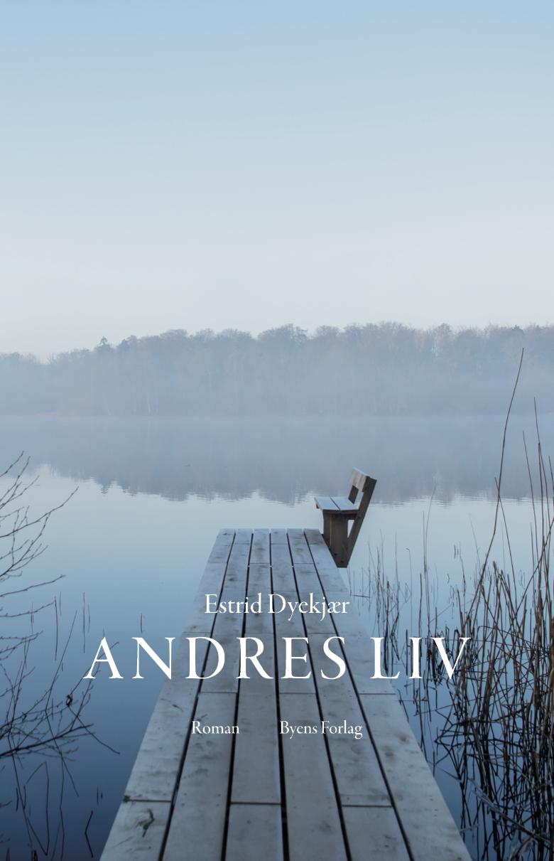 Andres liv af Estrid Dyekjær - 9788793938717