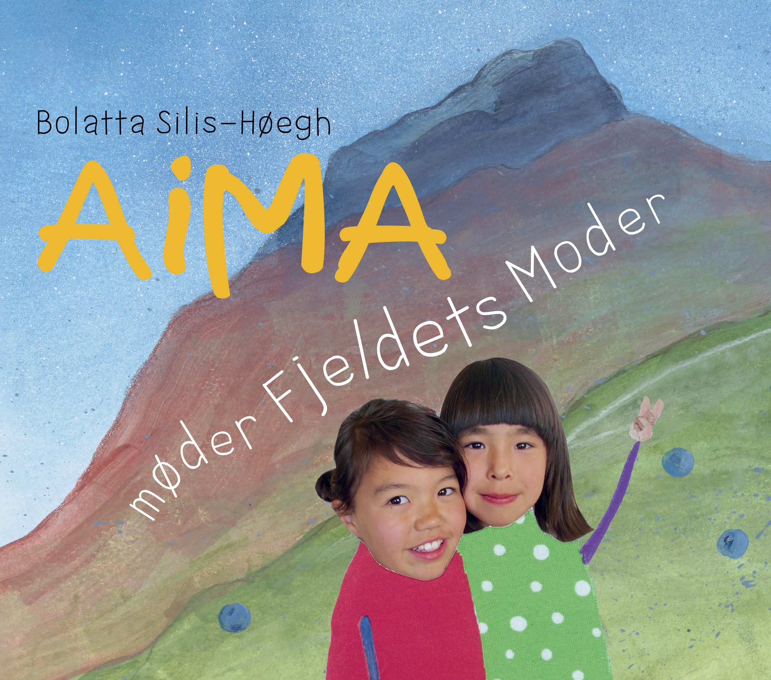 Aima møder Fjeldets Moder af Bolatta Silis-Høegh - 9788793941120