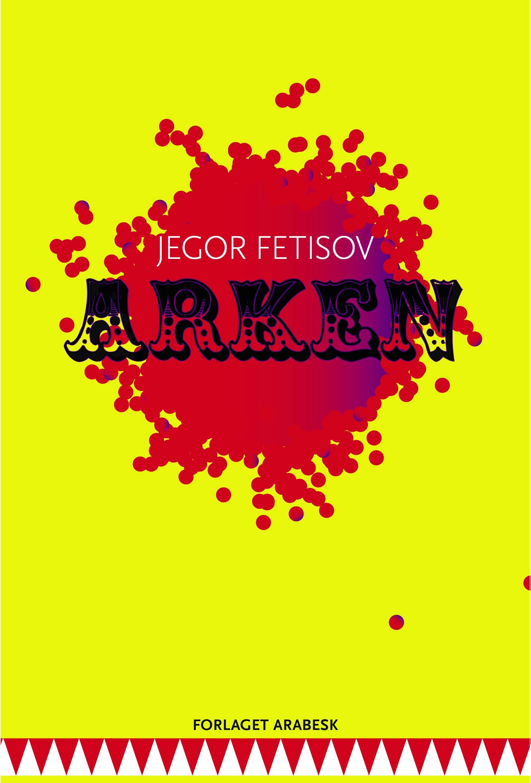Arken af Jegor Fetisov - 9788793819023