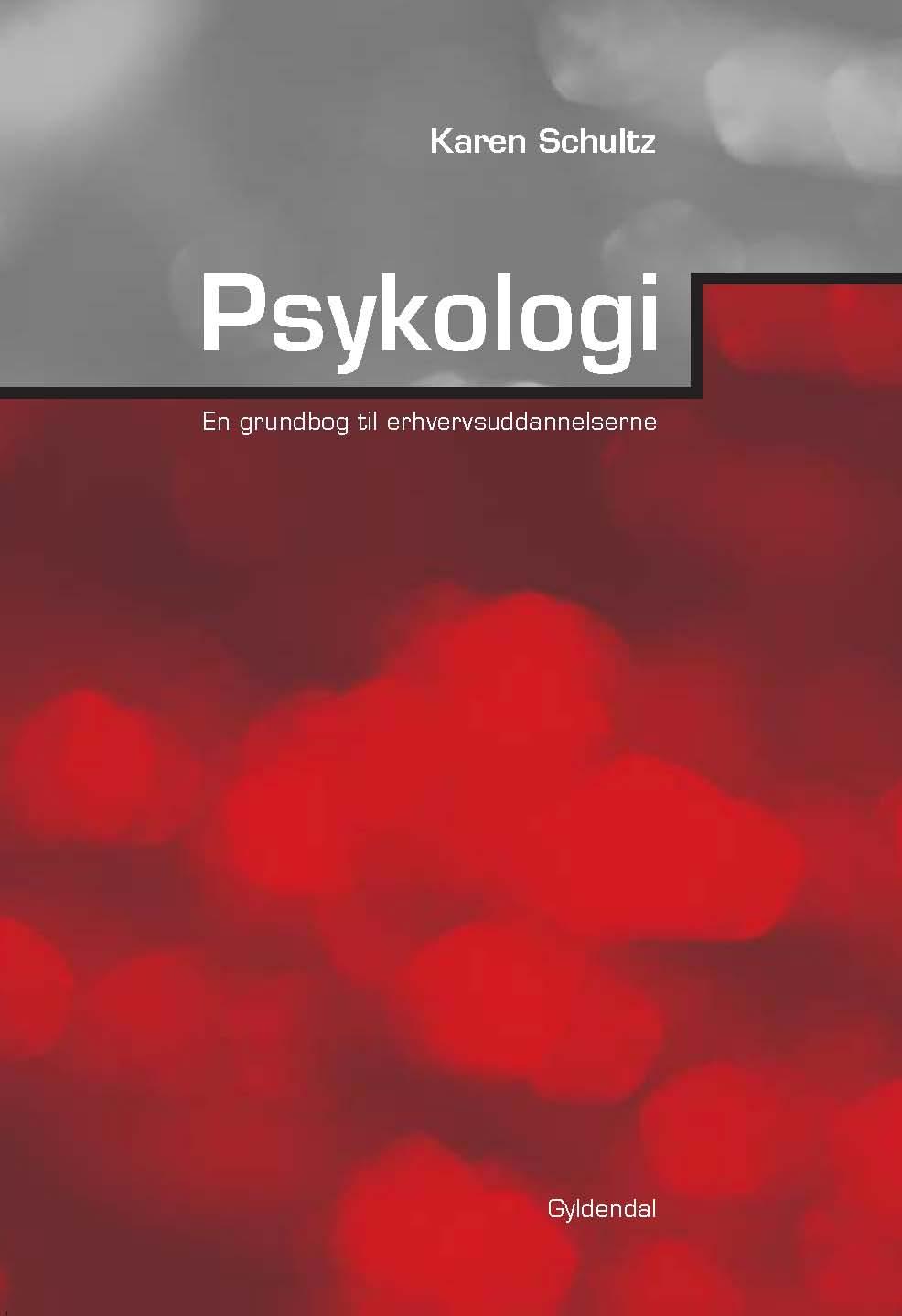 E-bog: Psykologi - En grundbog for erhvervsuddannelserne af Karen Schultz