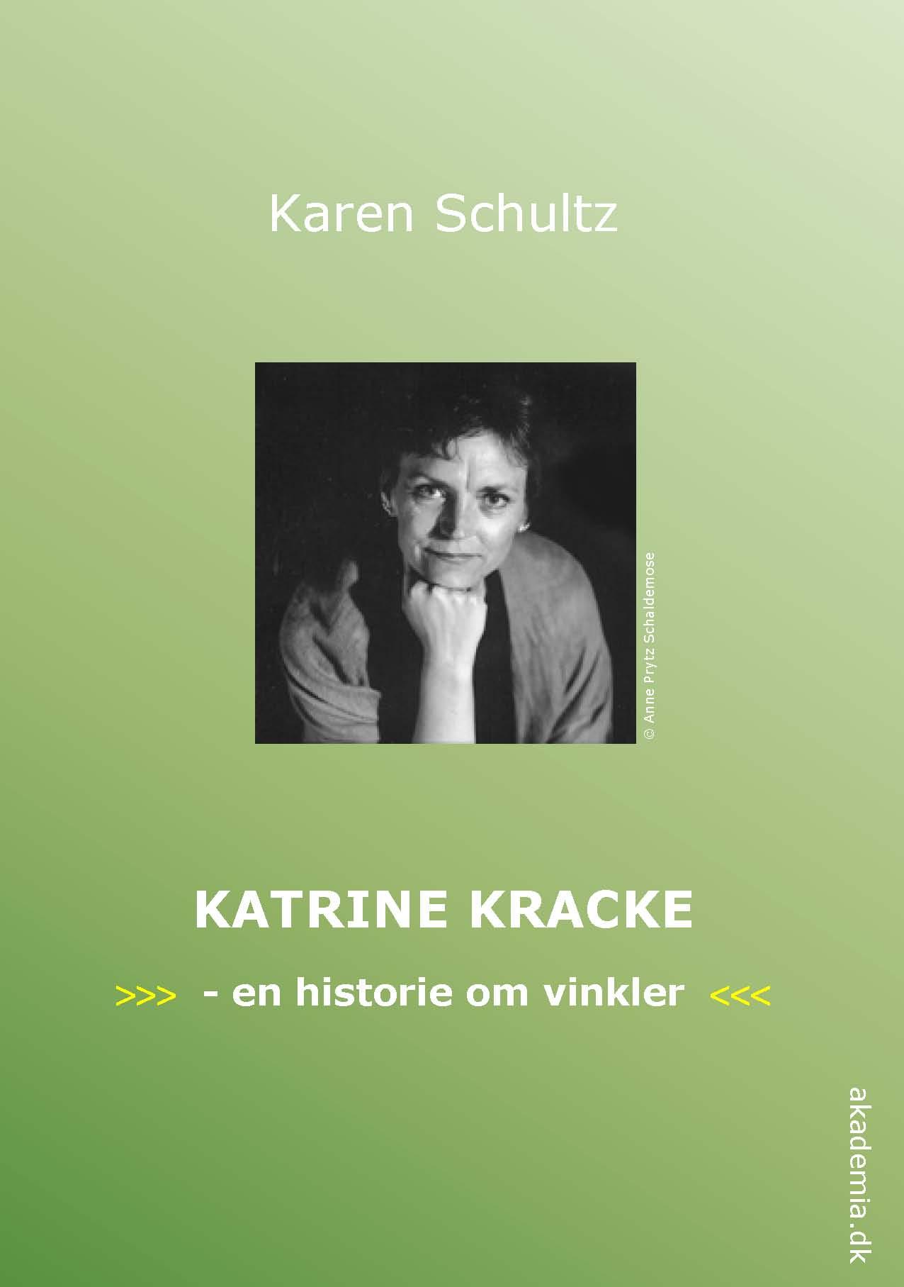 Katrine Kracke - en historie om vinkler af Karen Schultz