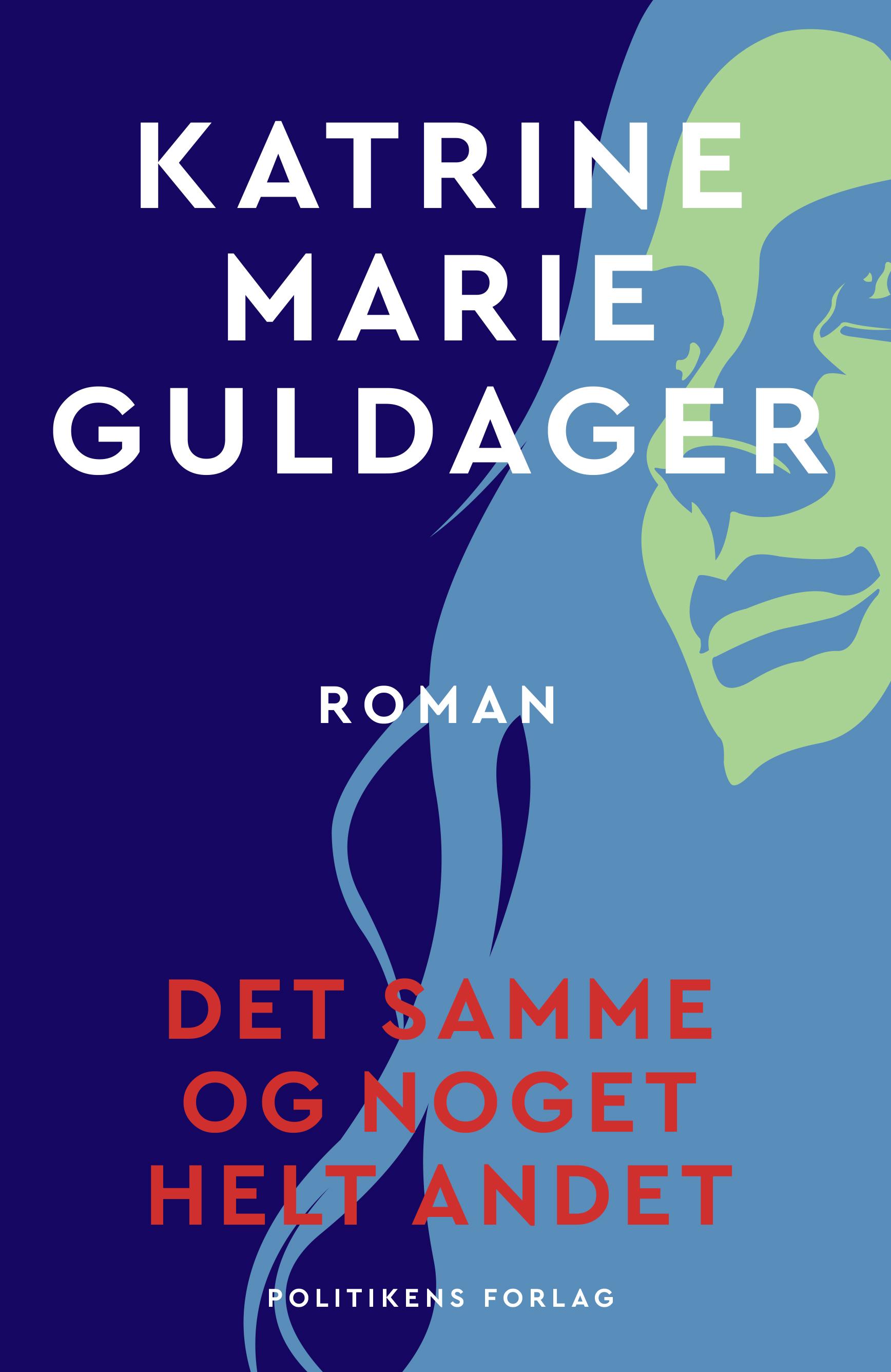 Det samme og noget helt andet af Katrine Marie Guldager - 9788740064667