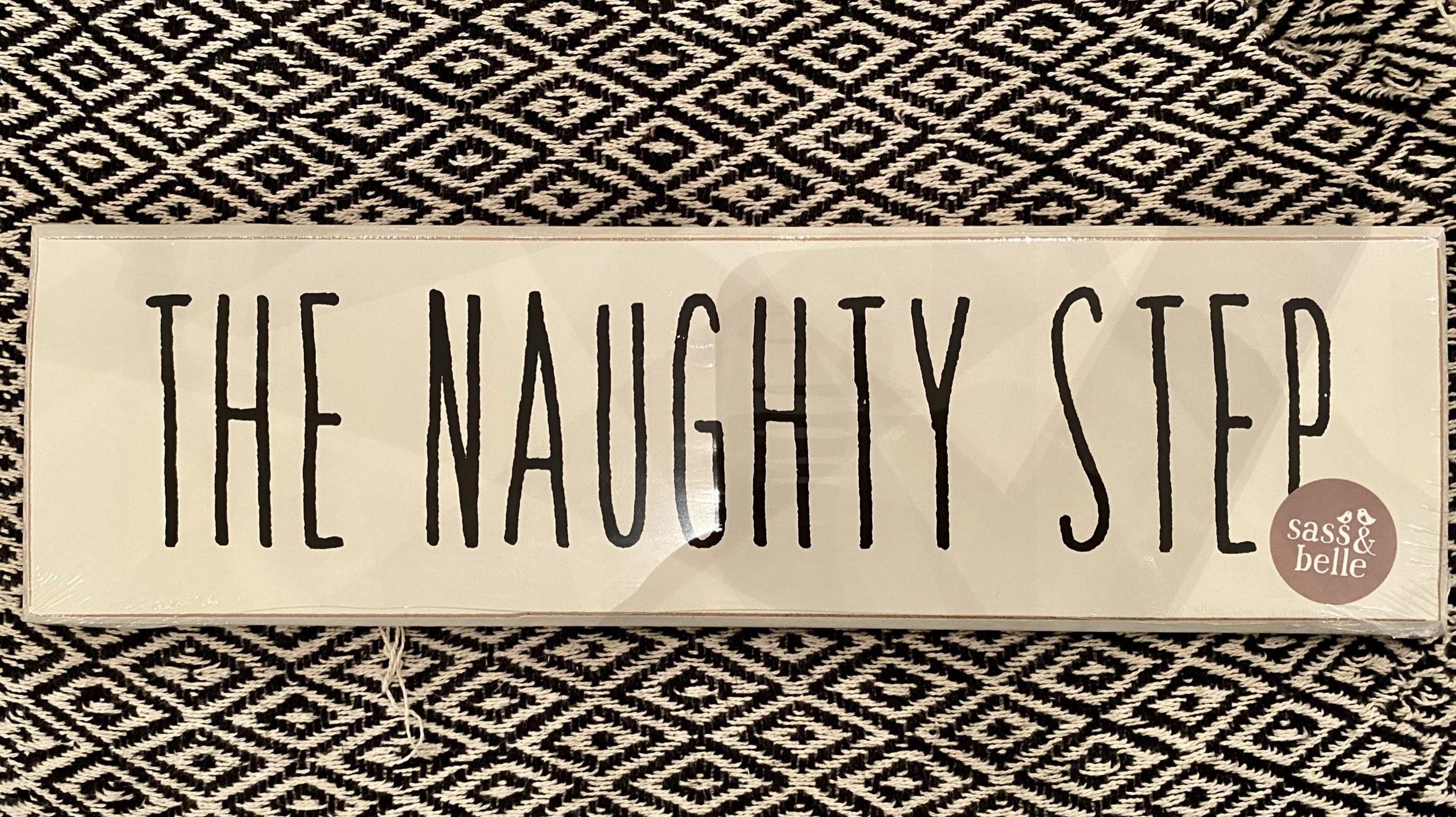Shabby chic Naughty Step sign