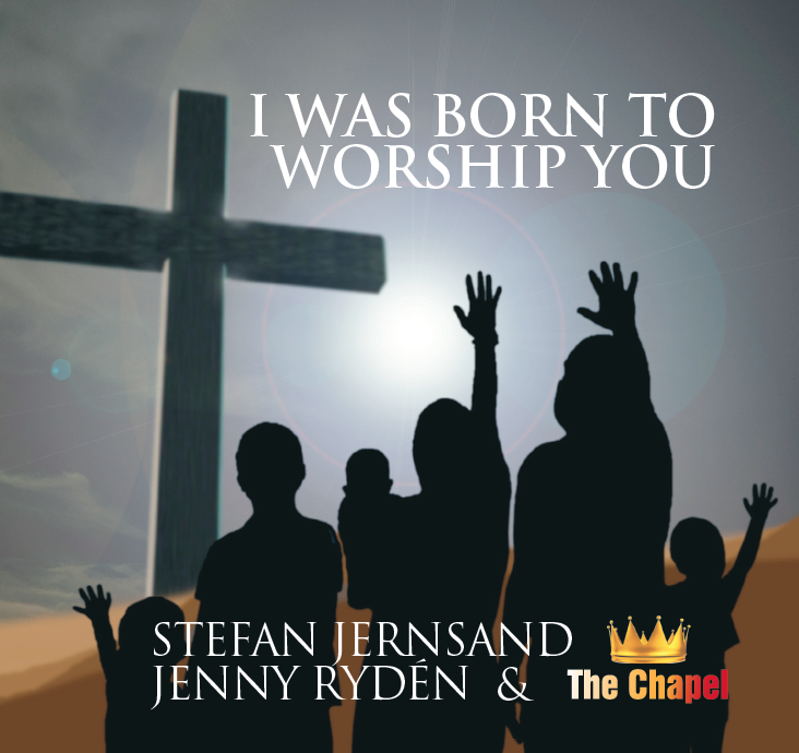 I Was Born To Worship You