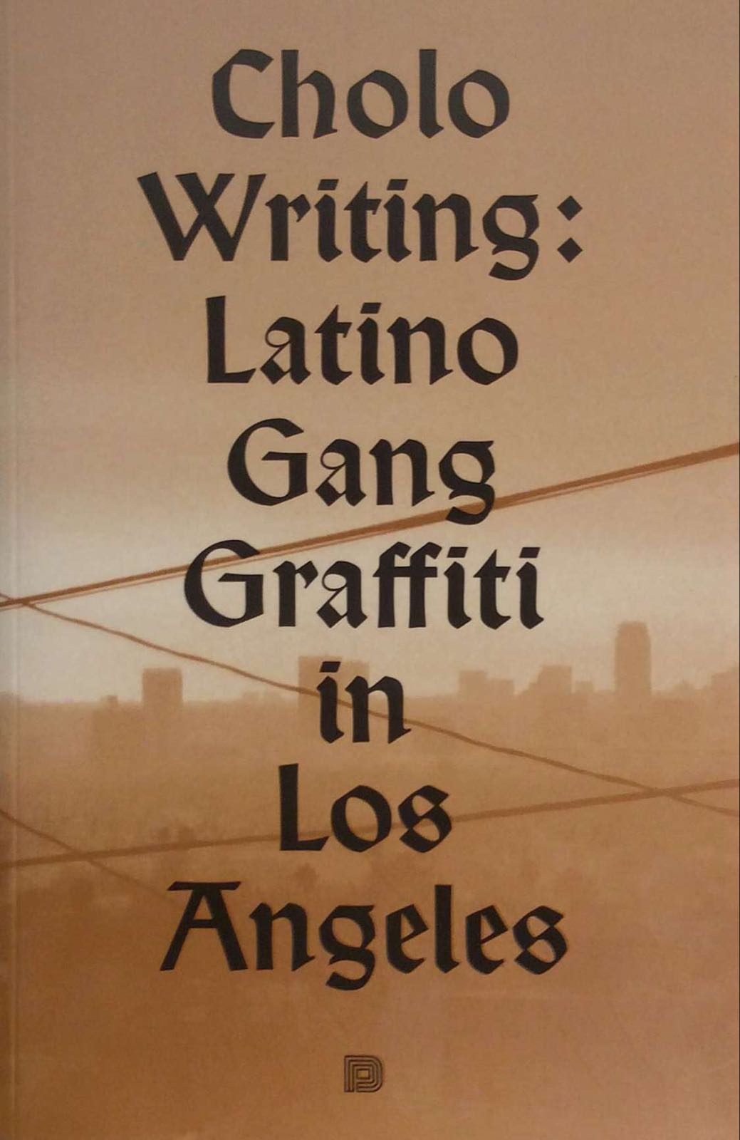 Chastanet, François. Cholo Writing : Latino Gang Graffiti in Los Angeles