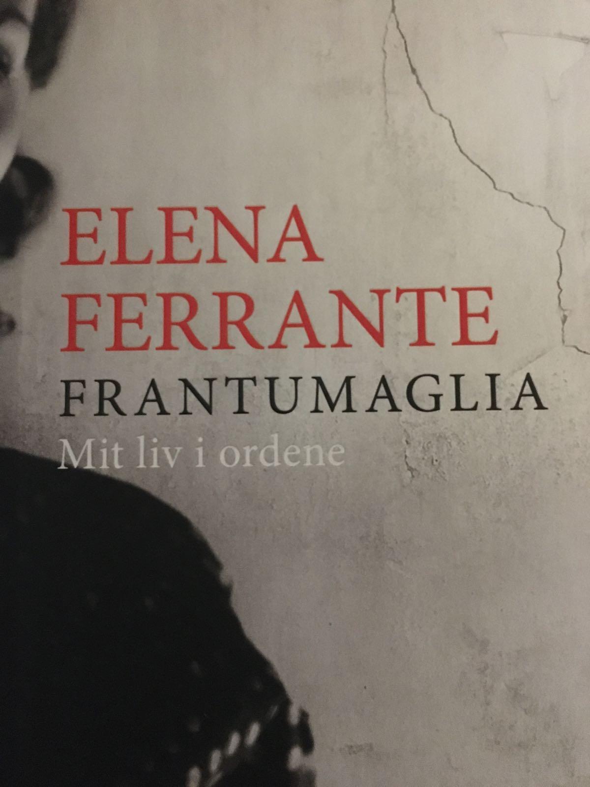 Frantumaglia. Mit i ordene af Elena Ferrante