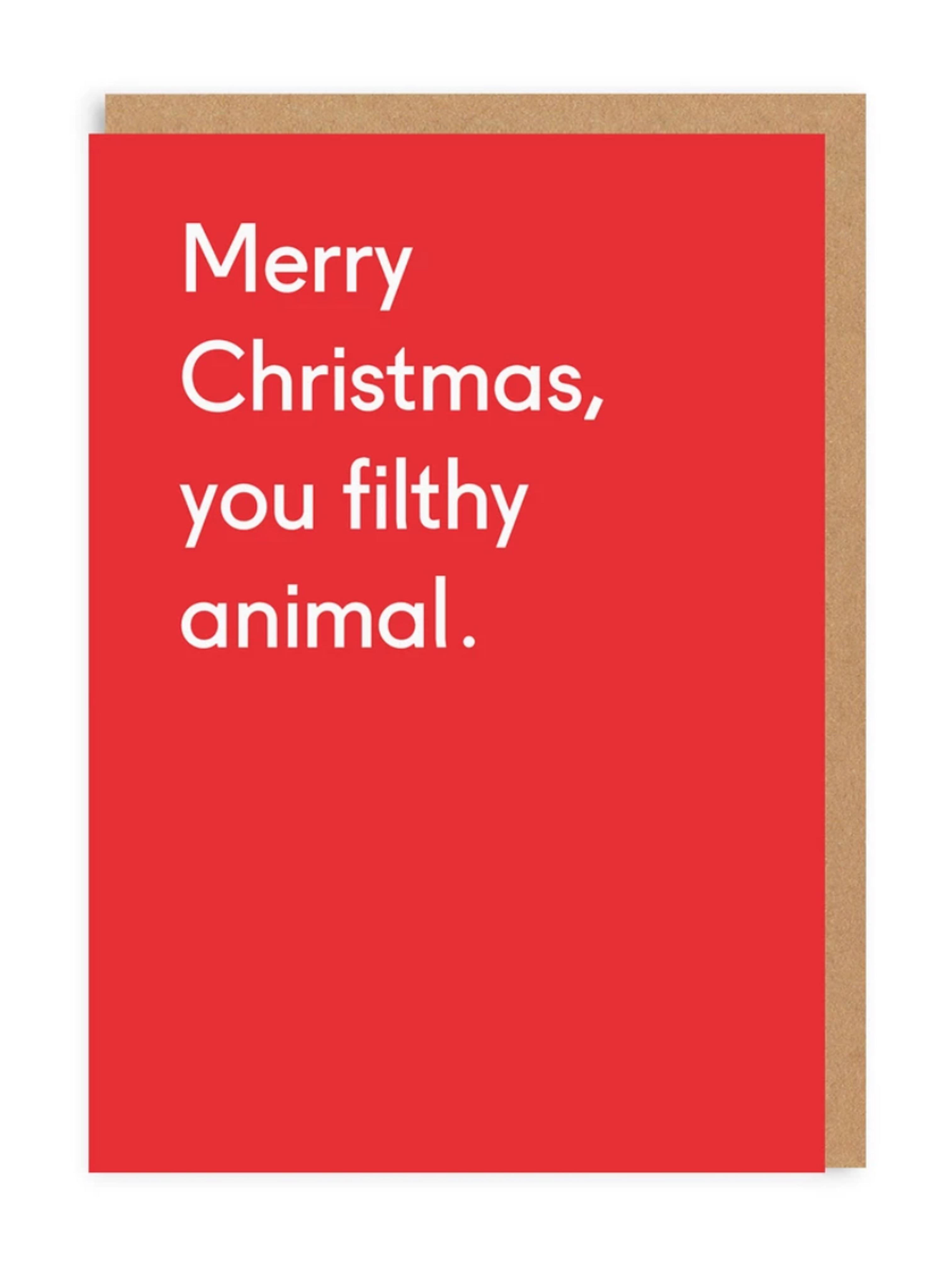 Merry Christmas You Filthy Animal Card