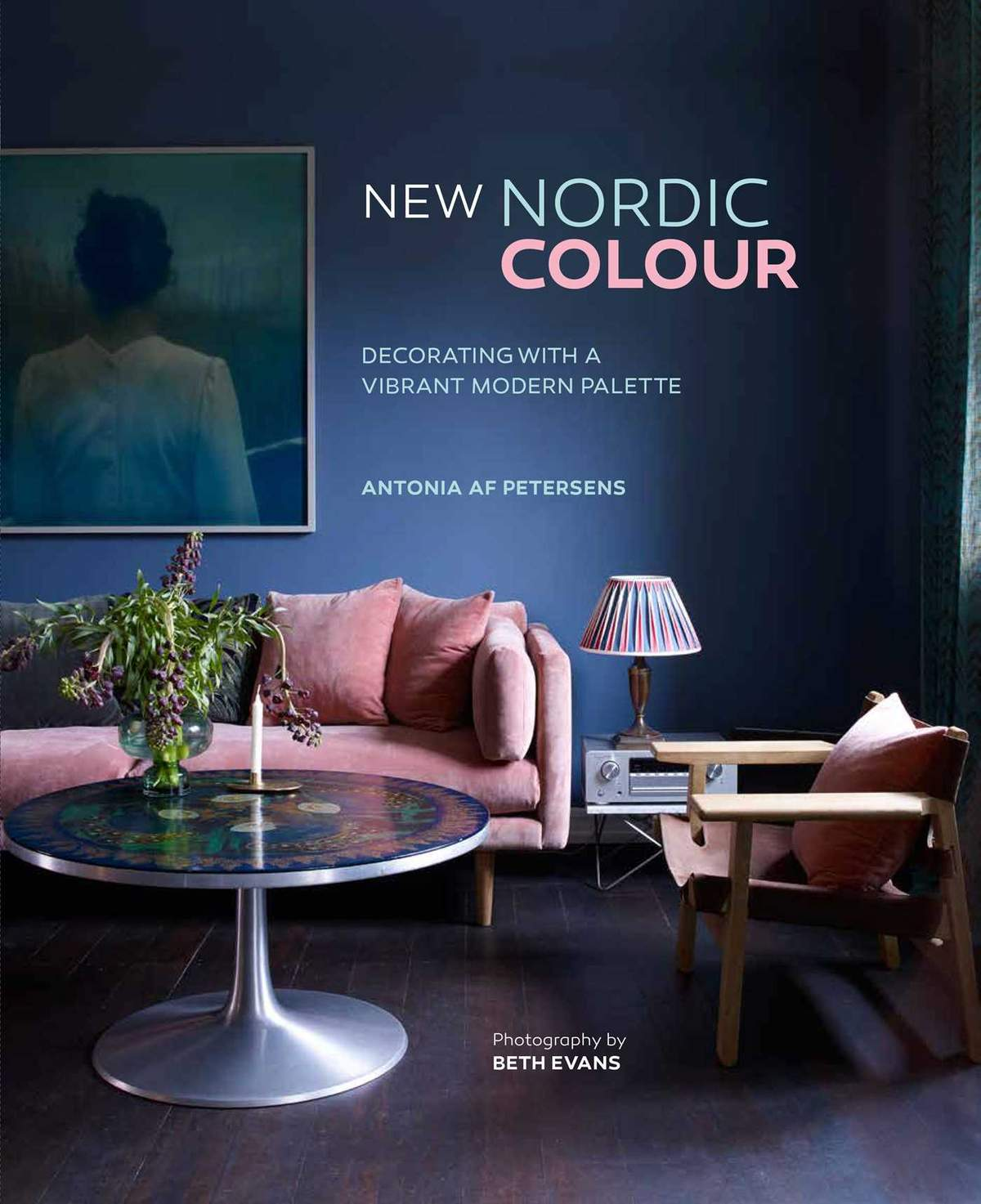 New Nordic Colour: Decorating with a vibrant modern palette by Antonia Af Petersen
