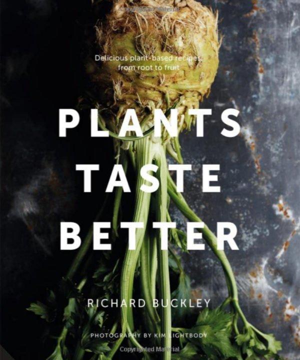 Plants taste better by Richard Buckley