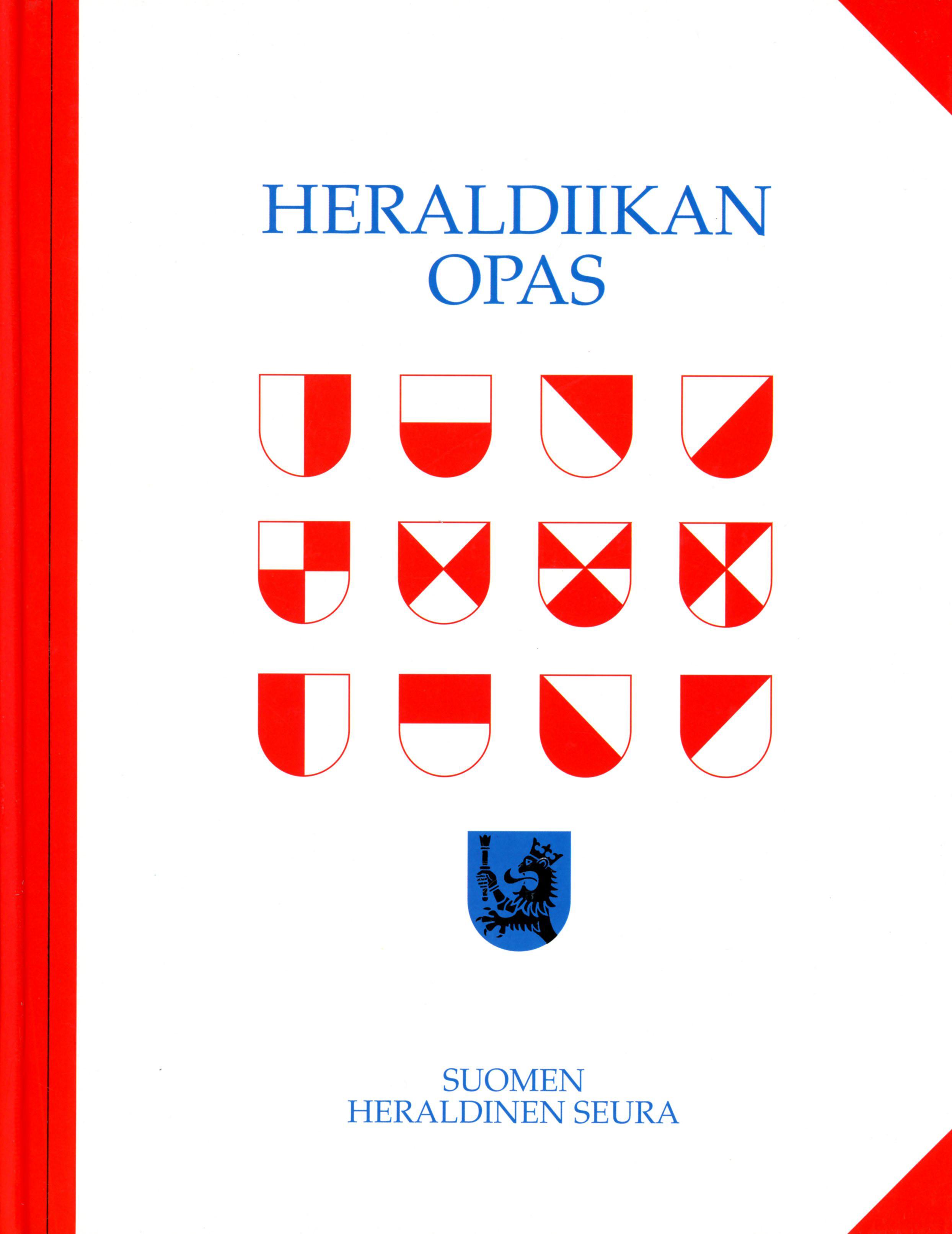 Heraldiikan opas Kara, Kimmo; Harmo, Maunu; Hillo, Hannu ym. kirja