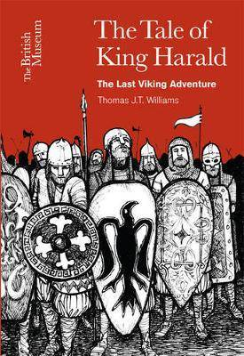 The Tale of King Harald - The Last Viking Adventure - Williams, Thomas J.T.