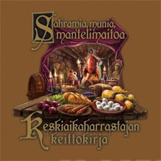 Sahramia, munia ja mantelimaitoa keskiaikaharrastajan keittokirja