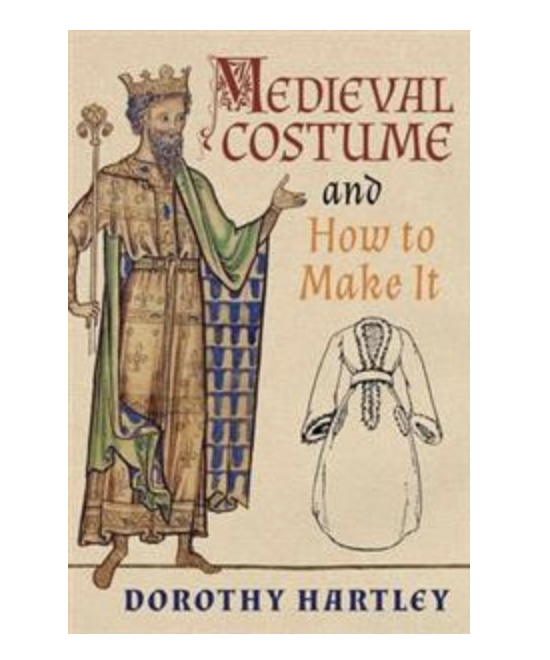 Medieval Costume and How to Make It - Dorothy Hartley kirja