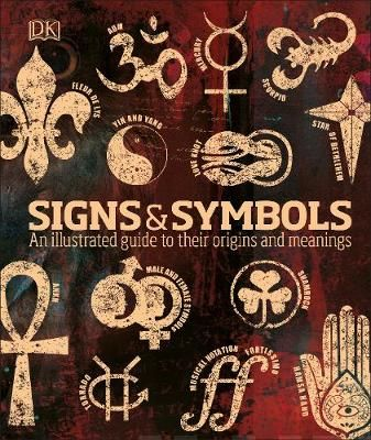 Signs & Symbols An illustrated guide to their origins and meanings Bruce-Mitford, Miranda kirja