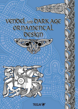 Vendel and Dark Age Ornamental Design kirja