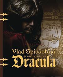 Vlad Seivästäjä ja vampyyrikreivi Dracula - Tuomas Hovi kirja
