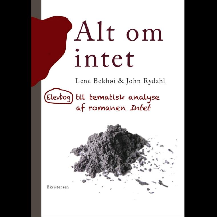 Alt om intet af Lene Bekhøj og John Rydahl