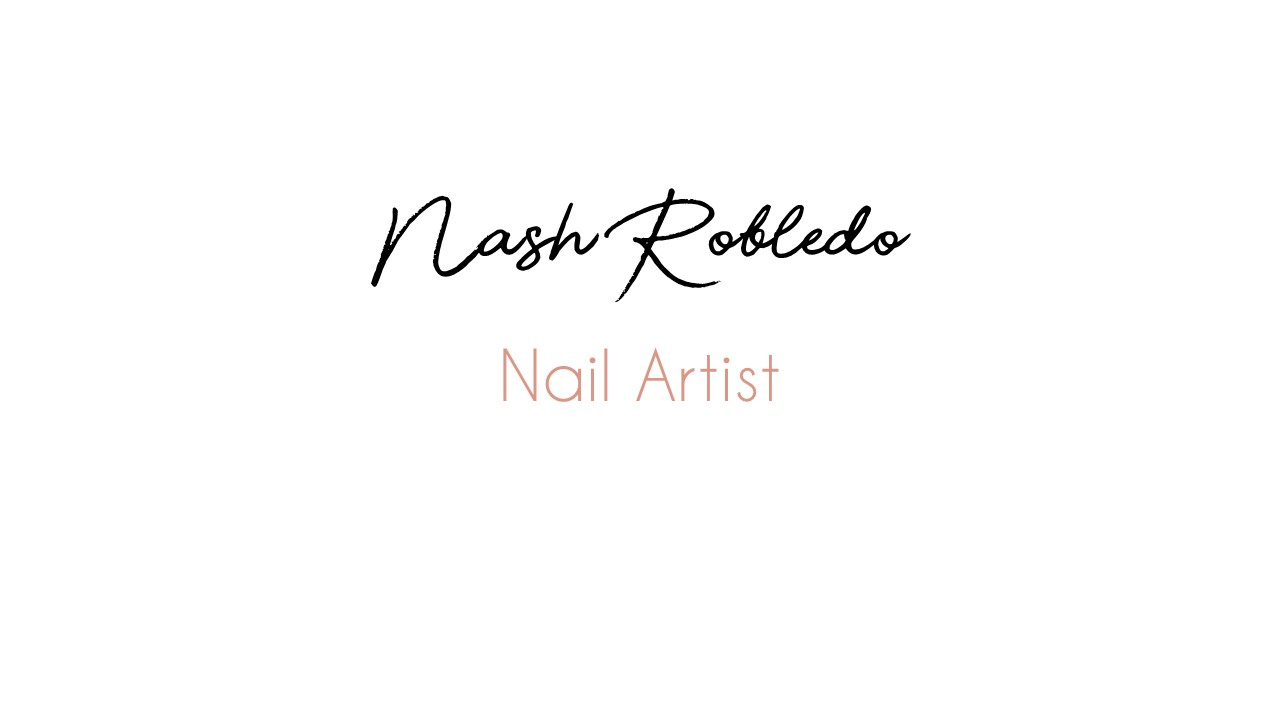 Nash Robledo - Nail Artist