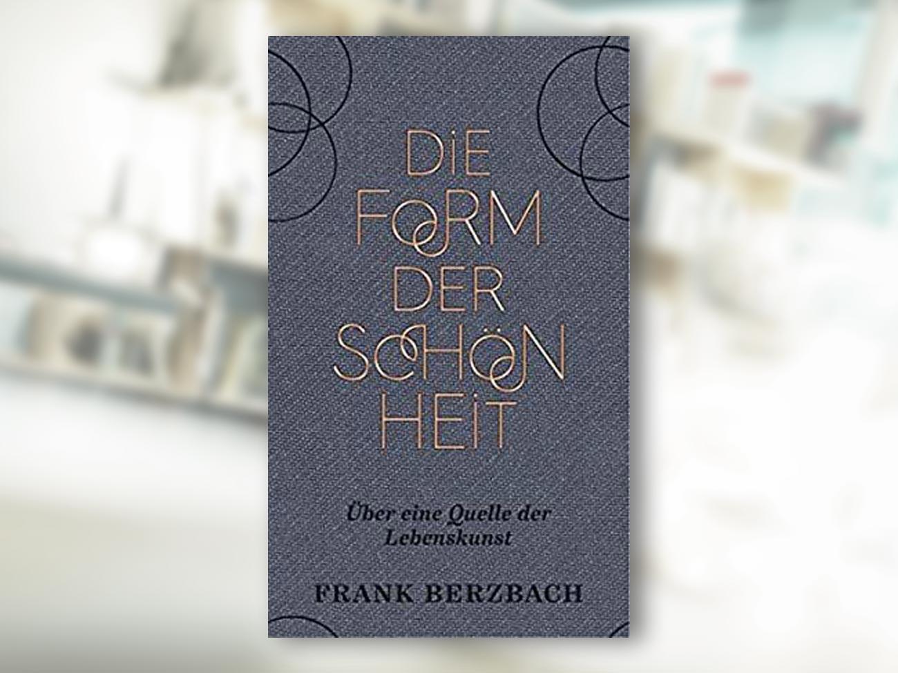 Frank Berzbach, Die Form der Schönheit