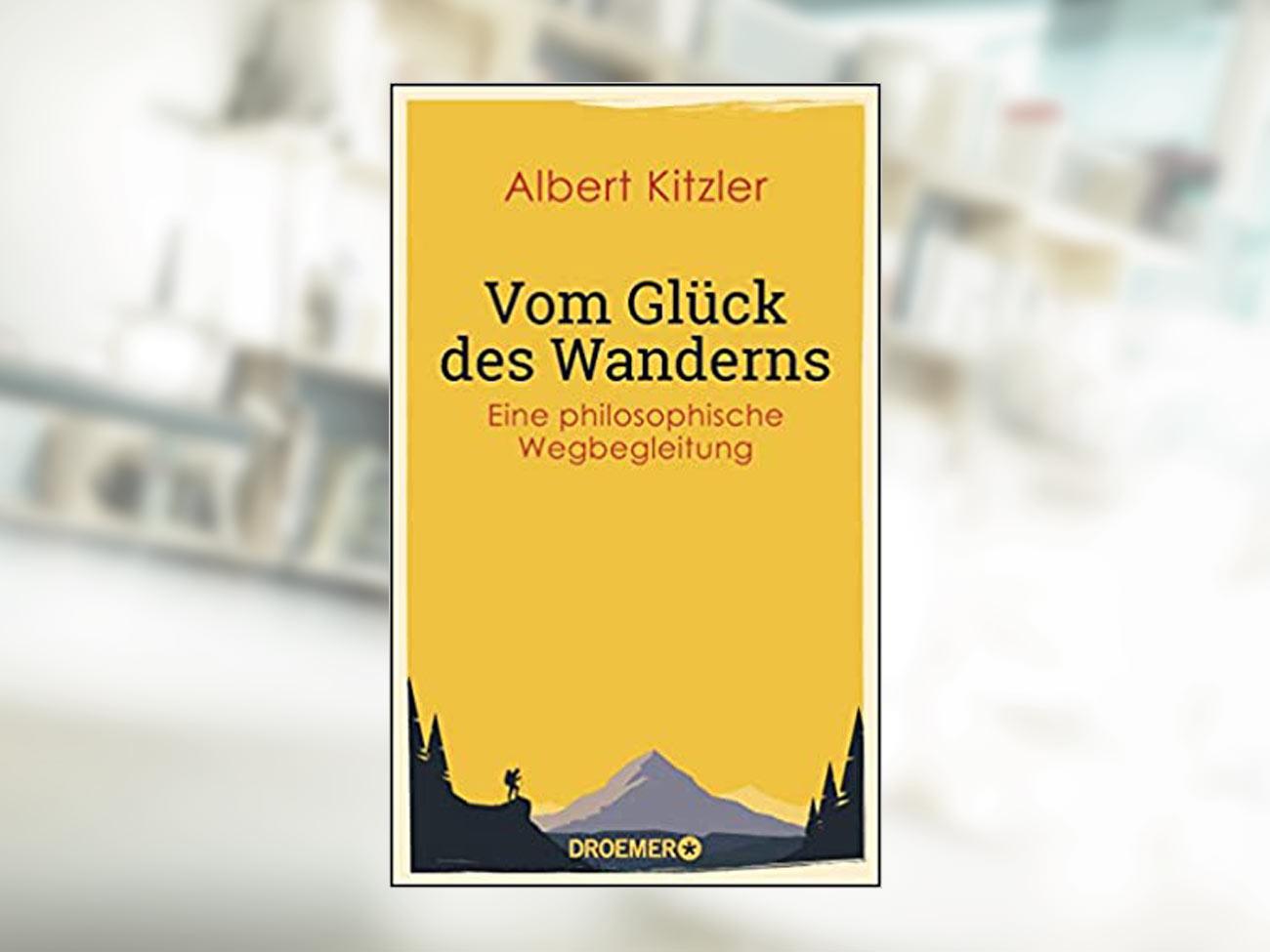 Albert Kitzler, Vom Glück des Wanderns