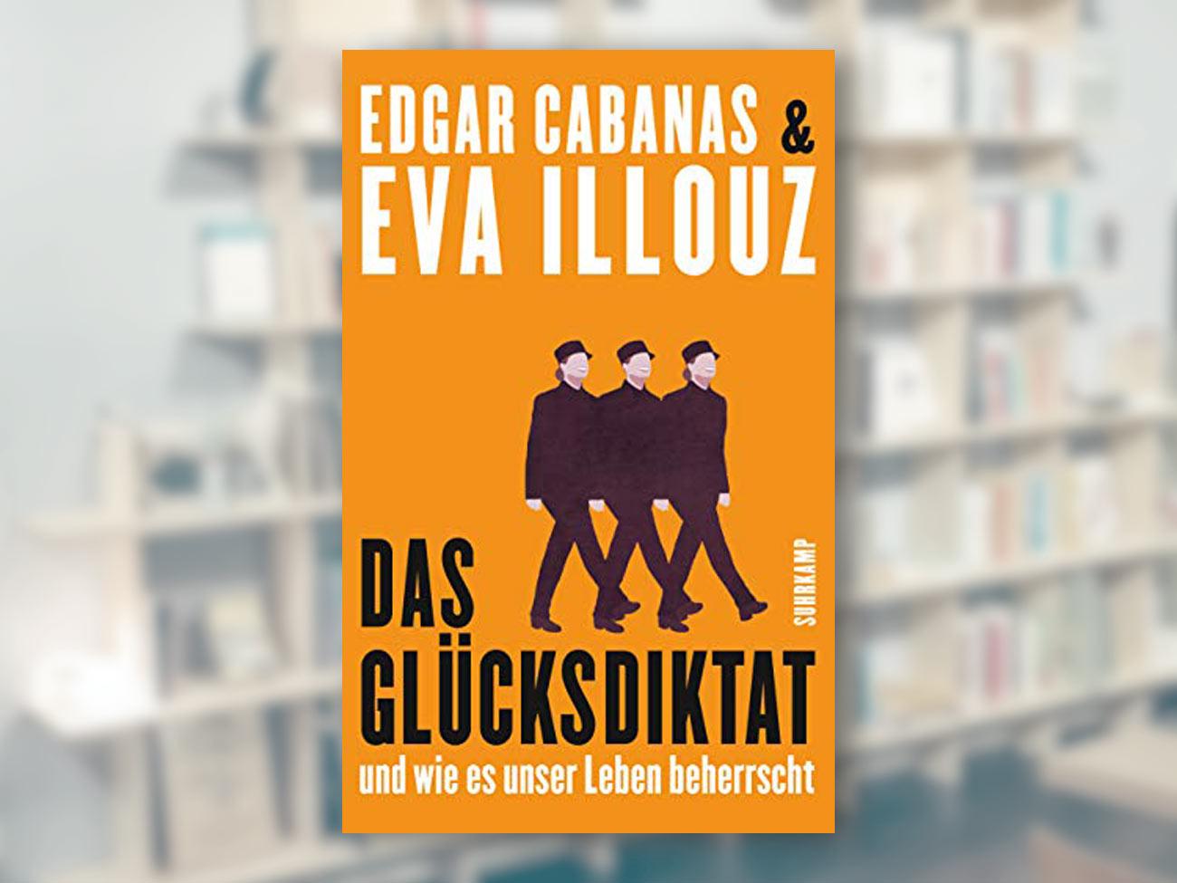 Eva Illouz, Das Glücksdiktat