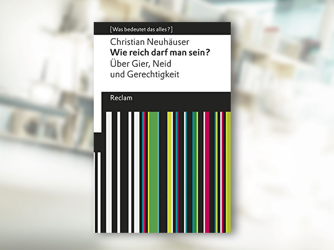 Christian Neuhäuser, Wie reich darf man sein?