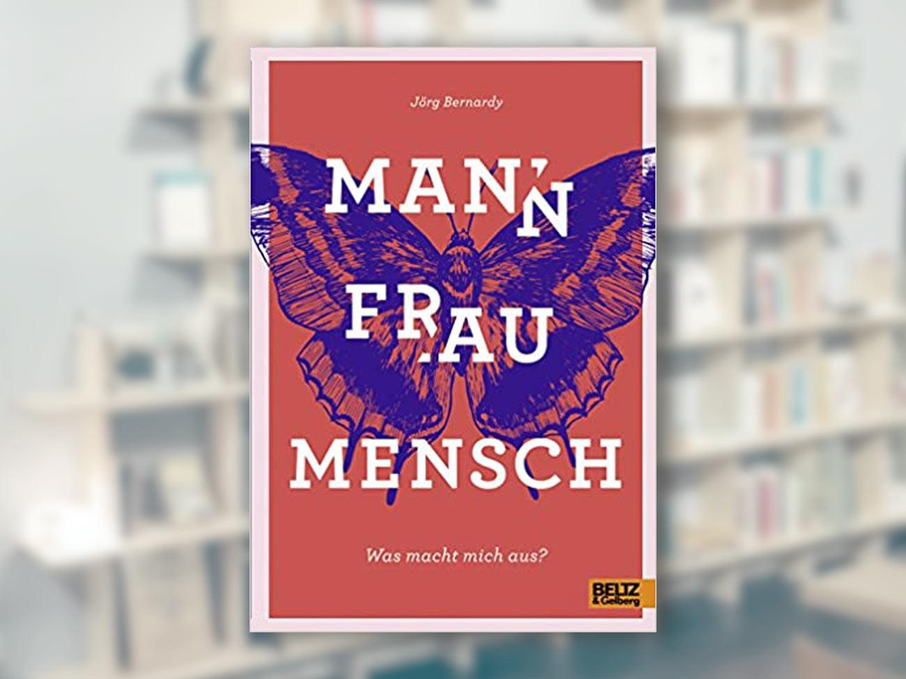 Jörg Bernardy, Mann Frau Mensch