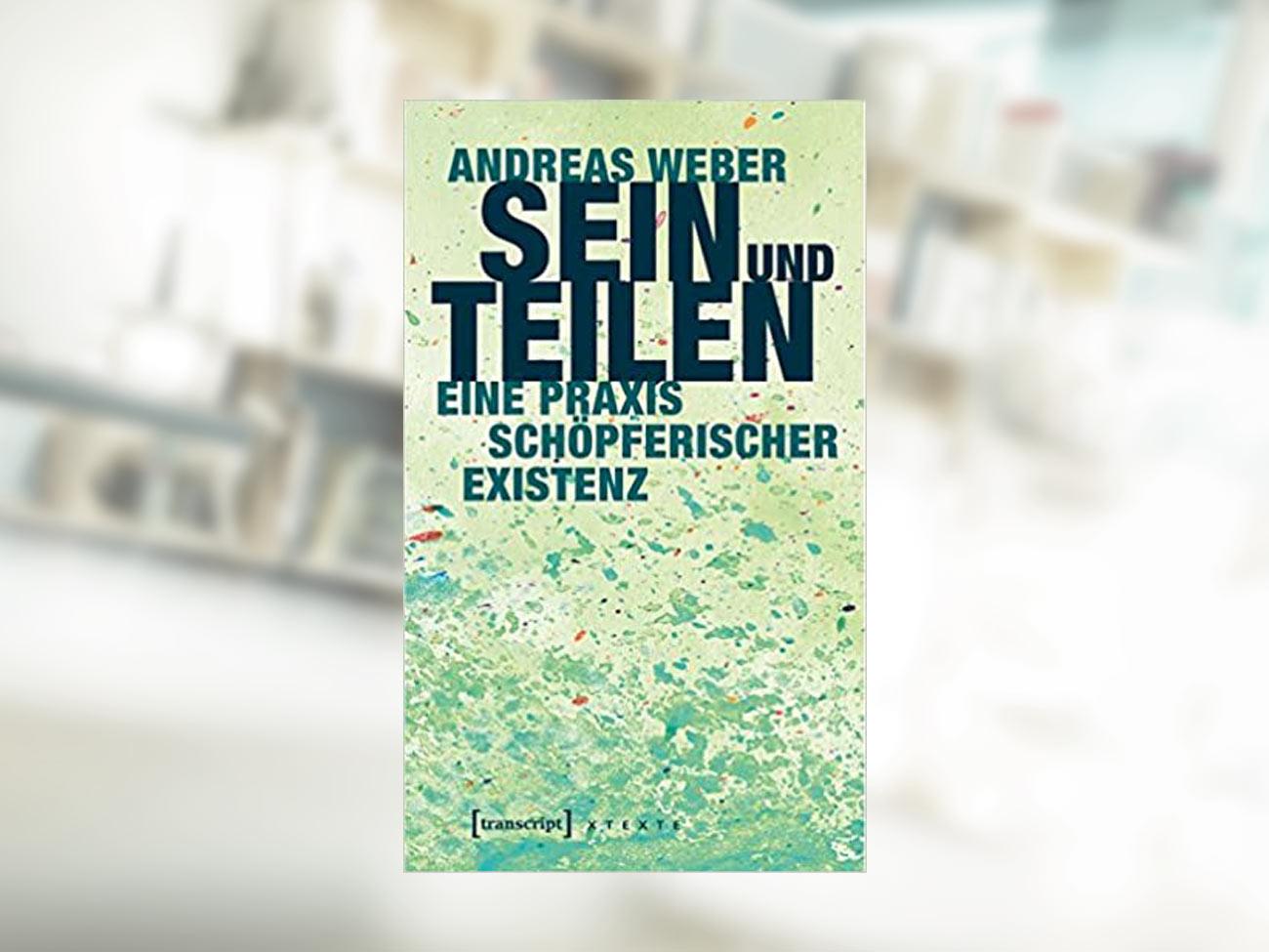 Andreas Weber, Sein und Teilen