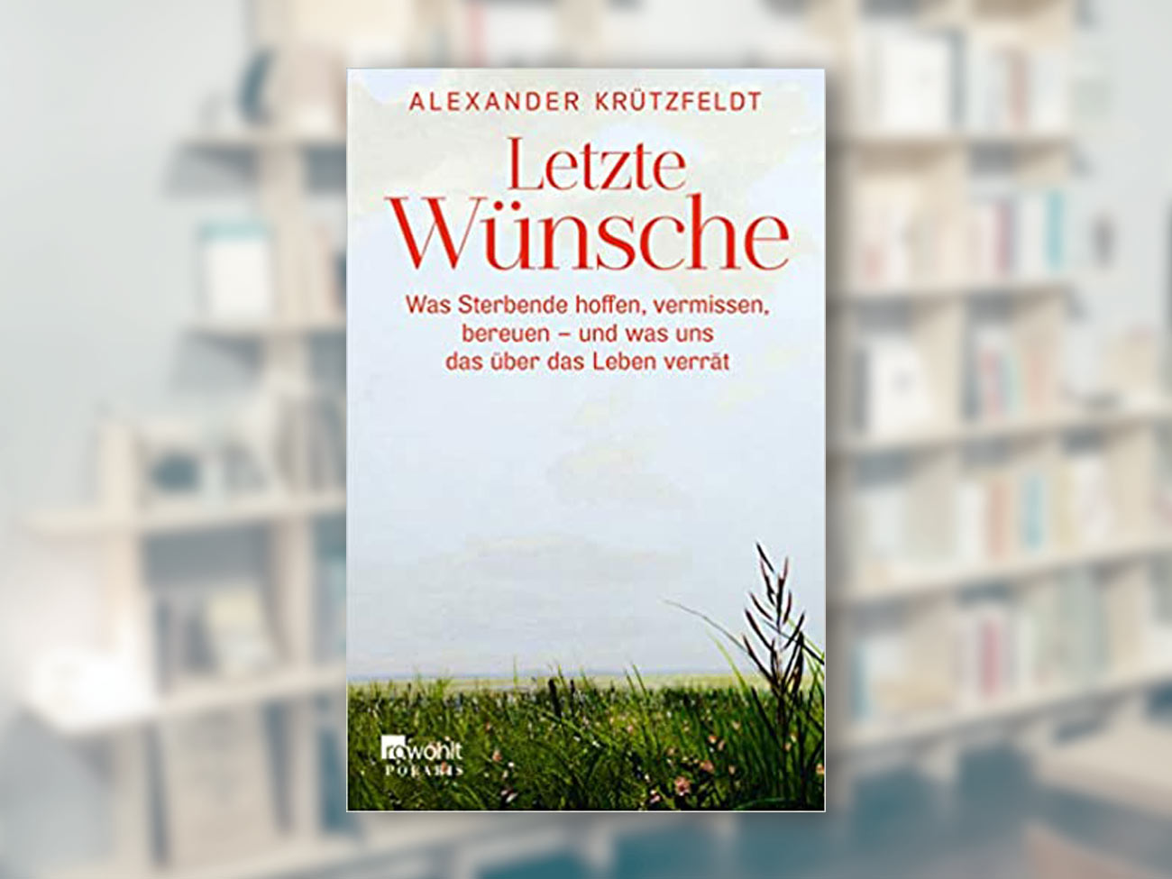 Alexander Krützfeldt, Letzte Wünsche