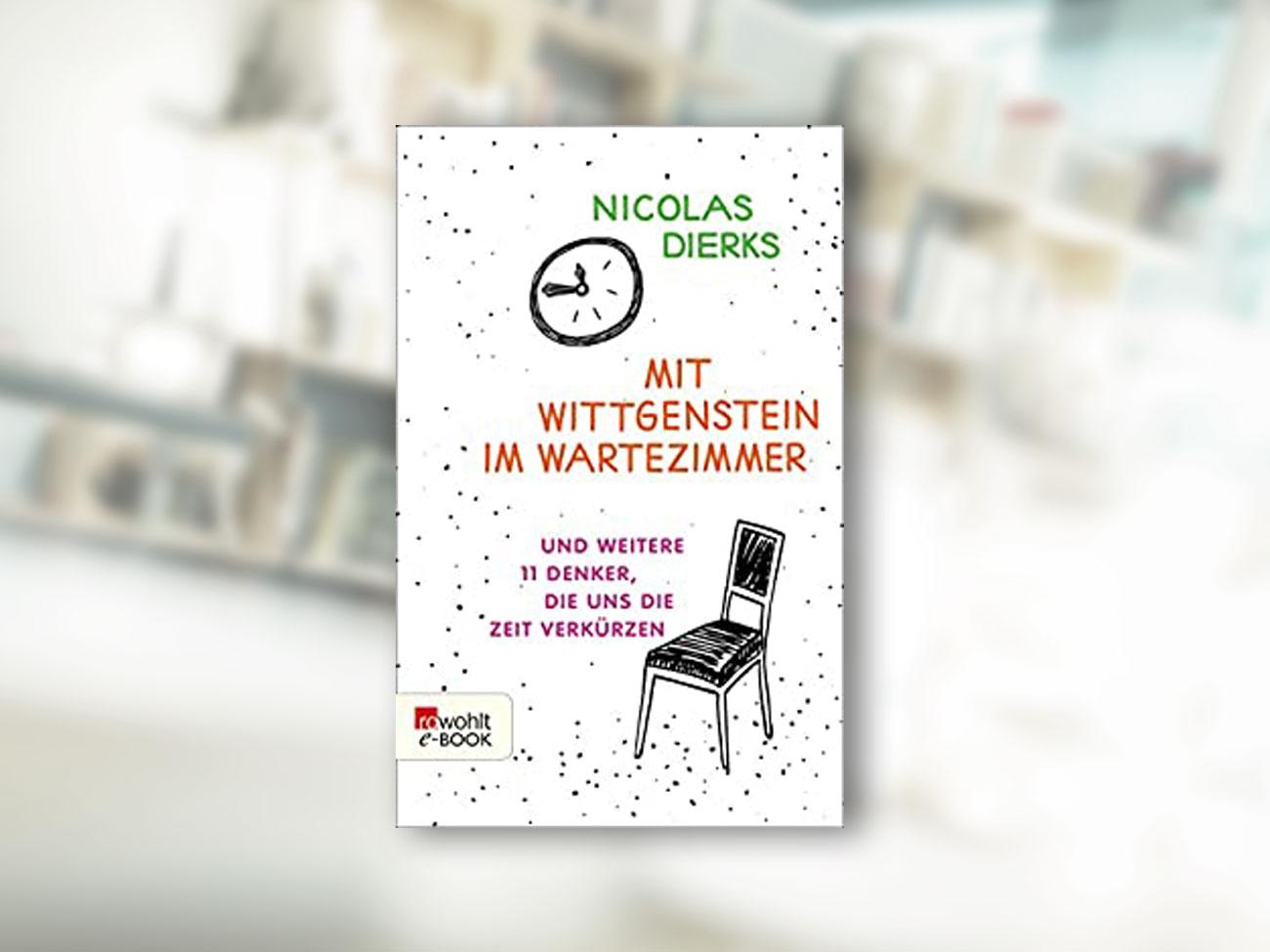 Nicolas Dierks, Mit Wittgenstein im Wartezimmer