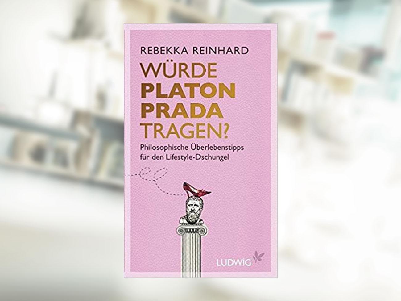 Rebekka Reinhard, Würde Platon Prada tragen
