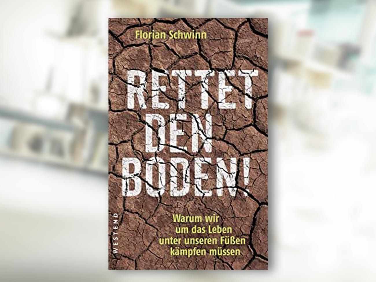 Florian Schwinn, Rettet den Boden!