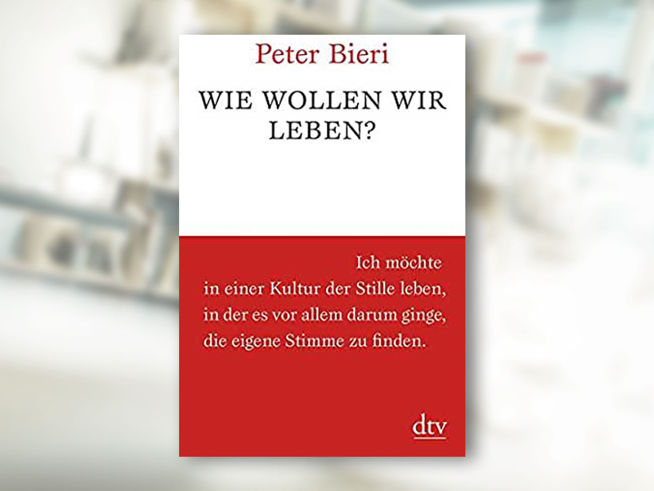 Peter Bieri, Wie wollen wir leben?