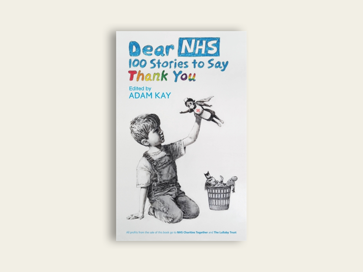 Dear NHS: 100 Stories to Say Thank You, ed. Adam Kay