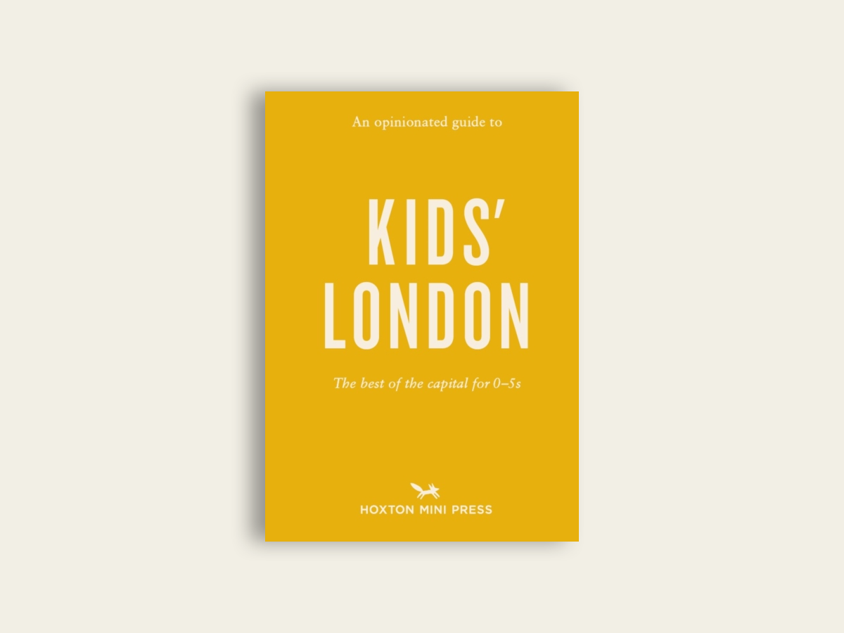 An Opinionated Guide To Kids' London: The best of the capital for under 5s