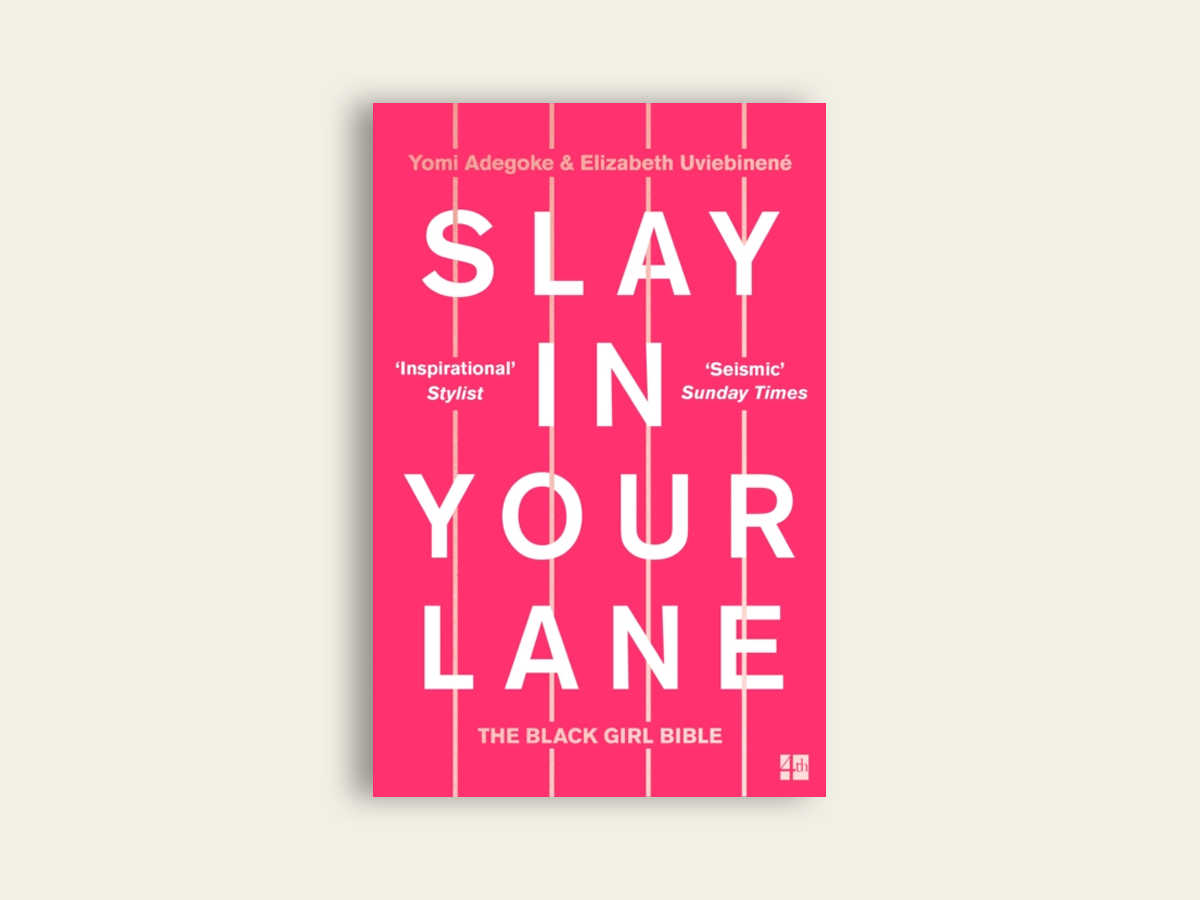 Slay In Your Lane: The Black Girl Bible, Yomi Adegoke