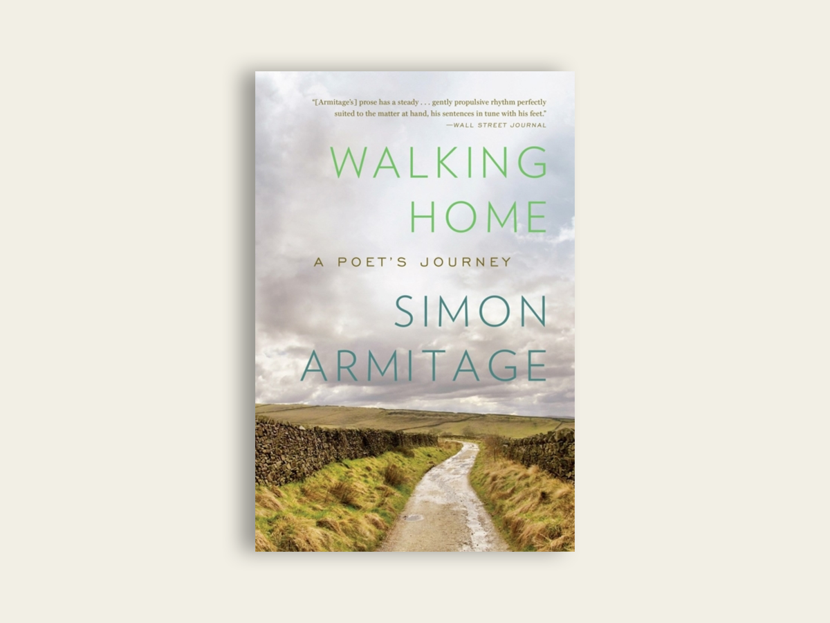 Walking Home: A Poet's Journey by Simon Armitage